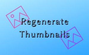 Regenerate Thumbnails - плагин пересоздания миниатюр и удаления лишних размеров
